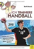 Ich trainiere Handball (Ich lerne, ich trainiere...)
